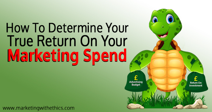 true return on your marketing spend