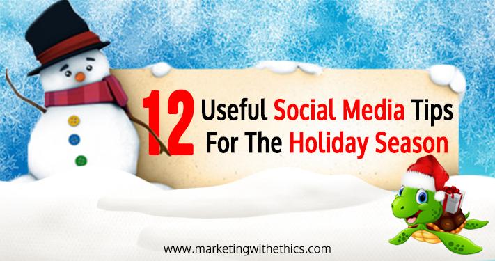 12 Useful Social Media Tips For The Holiday Season