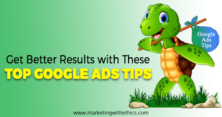 Get Better Results With These Top Google Ads Tips